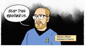 """A panel from """"The trouble with teleportation"""", showing me wearing a Star Trek science officer uniform and saying """"Star Trek spoiled us."""""""